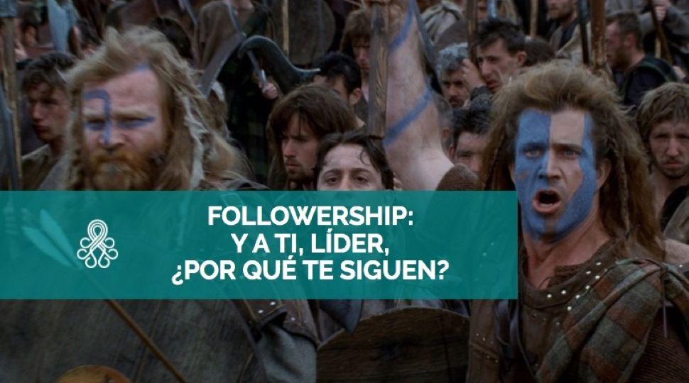 Followership. ¿Por qué te siguen?