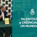 Talentocracia: 9 creencias para triunfar en un mundo bala