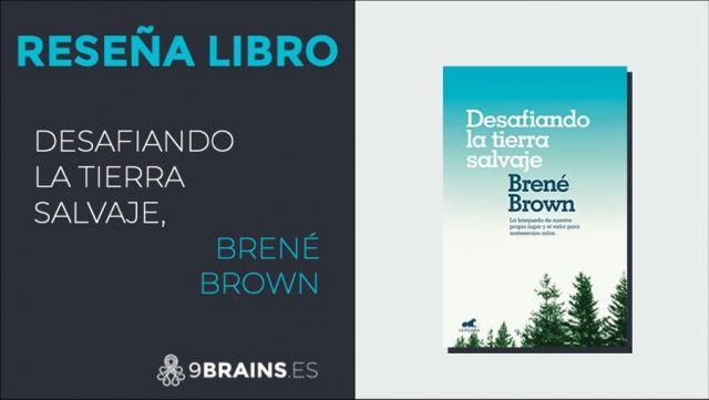 Desafiando la Tierra salvaje, de Brené Brown